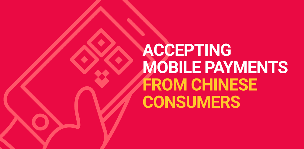 accepting mobile payment form chinese consumers